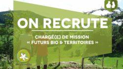 Recrutement : Chargé(e) de Mission « Futurs bio & territoires »